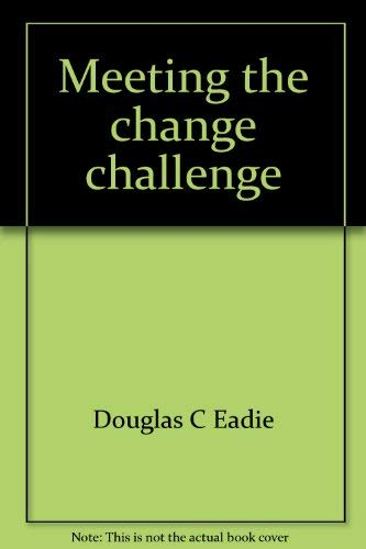 Meeting the change challenge: The executive's guide to leading change in the nonprofit world: ...