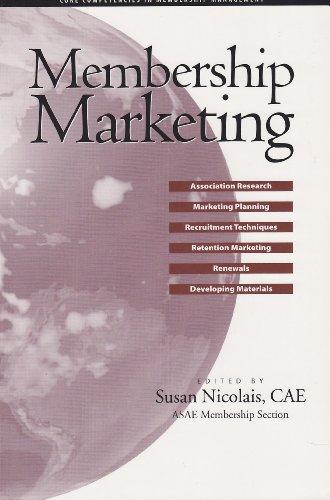 9780880341646: Membership Marketing (Core Competencies in Membership Management)