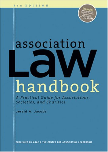 Association Law Handbook: A Practical Guide for Associations, Societies, and Charities 4th edition:...