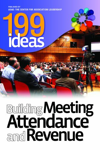 199 Ideas: Building Meeting Attendance and Revenue: ASAE's Meetings and