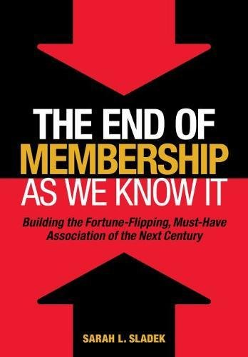 9780880343435: The End of Membership as We Know It: Building the Fortune-Flipping, Must-Have Association of the Next Century