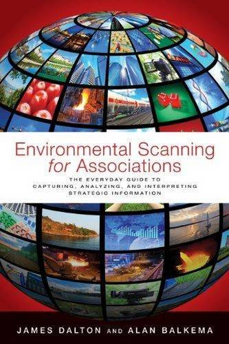 9780880343473: Environmental Scanning for Associations: The Everyday Guide to Capturing, Analyzing, and Interpreting Strategic Information