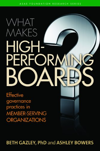 What Makes High-Performing Boards: Effective Governance Practices in Member-Serving Organizations (...
