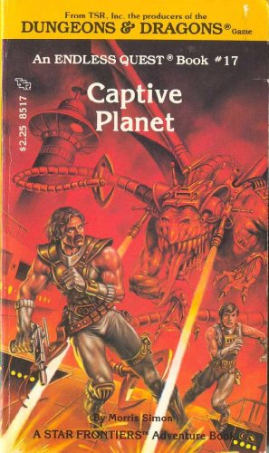Captive Planet (A Star Frontiers Adventure Book) (An Endless Quest Book #17