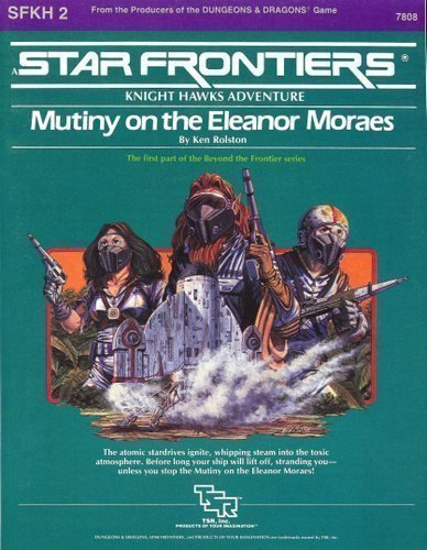 9780880381451: Mutiny on the Eleanor Moraes (Star Frontiers Knight Hawks Adventure, No. SFKH2)