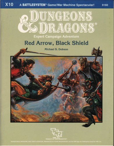 Red Arrow, Black Shield (Dungeon & Dragons Expert Campaign Adventure X10): Dobson, Michael S.