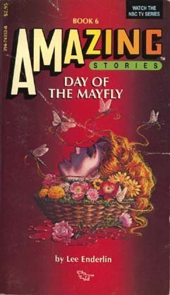 Day of the Mayfly (Amazing Stories Ser., Bk. 6): Enderlin, Lee