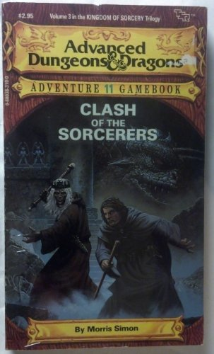9780880383103: Clash of the Sorcerer's (Advanced Dungeons and Dragons Adventure Gamebook, No 11: Kingdom of Sorcery Trilogy, Vol 3)