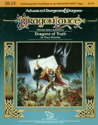 Dragons of Truth (Advanced Dungeons & Dragons/Dragonlance Module DL13): Hickman, Tracy