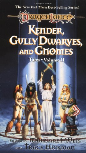 Kender, Gully Dwarves and Gnomes (volume 2): Margaret Weis, Tracy