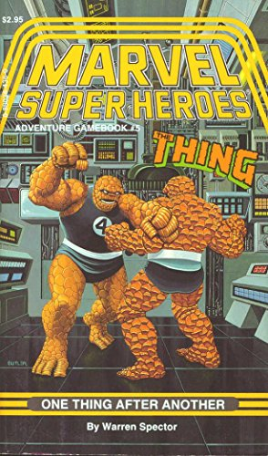 Marvel Super Heroes Gamebook #5: The Thing and the Fantasic Four in One Thing After Another: ...