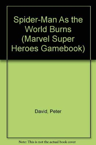 Spider-Man: As the World Burns (Marvel Super Heroes Gamebook, No 7) (0880384387) by Peter David