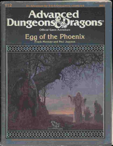The Egg of the Phoenix: Special Module I12 (Advanced Dungeons & Dragons) (0880384719) by Mentzer, Frank; Jaquays, Paul