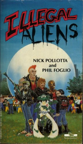 Illegal Aliens.: Pollotta, Nick; Foglio, Phil.