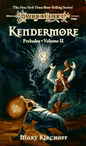 9780880387545: KENDERMORE (Dragonlance: Preludes)
