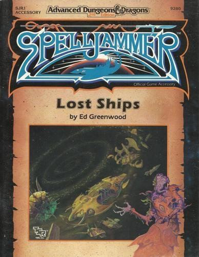 Lost Ships (Advanced Dungeons & Dragons/Spelljammer Accessory SJR1): Ed Greenwood