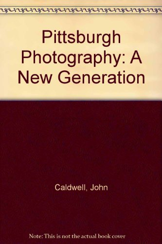 Pittsburgh Photography A New Generation