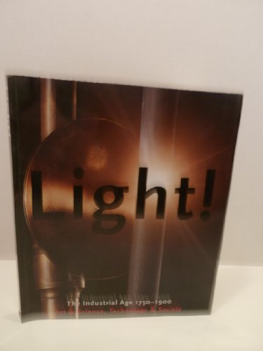 Light: The Industrial Age 1750-1900: Andreas Bluhm &