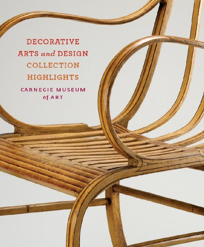 9780880390521: Carnegie Museum of Art: Decorative Arts and Design: Collection Highlights