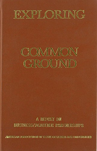 9780880440905: Exploring Common Ground: A Report on Business/Academic Partnerships