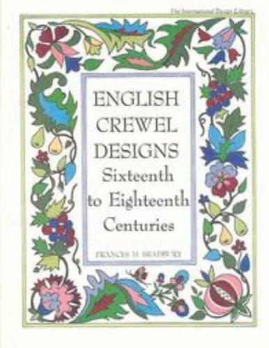 English Crewel Designs: Sixteenth to Eighteenth Centuries (International Design Library): Frances M...