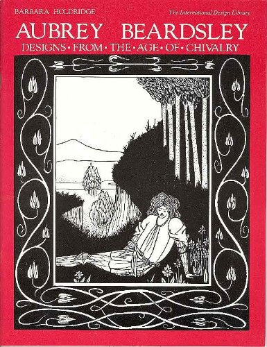 9780880450225: Aubrey Beardsley Designs from the Age of Chivalry (International Design Library)