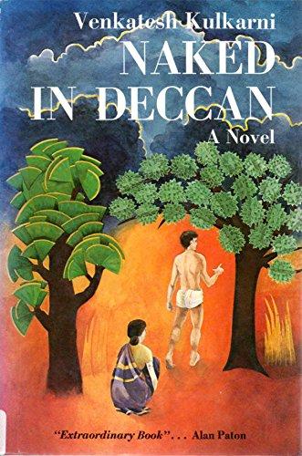 Naked in Deccan: A Novel: Kulkarni, Venkatesh