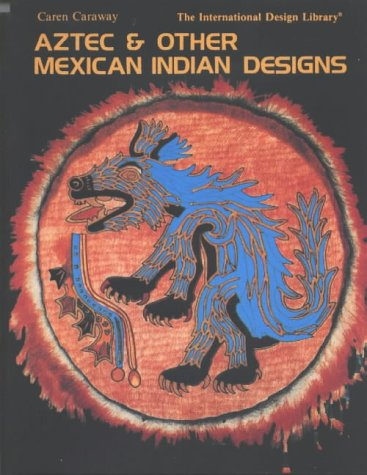 Aztec & Other Mexican Indian Designs (International Design Library)