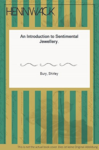 An Introduction to Sentimental Jewellery (V &: Bury, Shirley