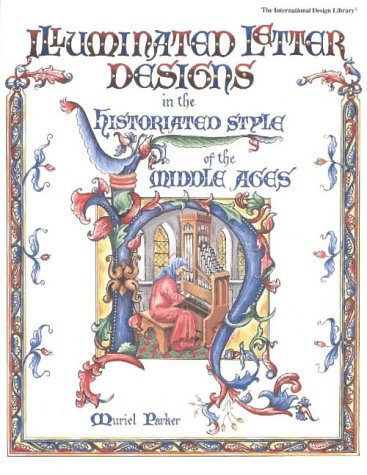 9780880450829: Illuminated Letter Designs in the Historiated Style of the Middle Ages