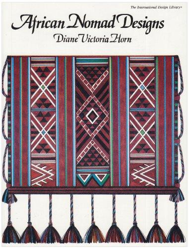 African Nomad Designs (International Design Library): Diane Victoria Horn