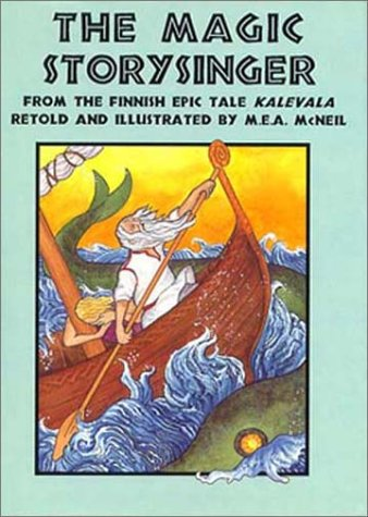 9780880451284: The Magic Storysinger: A Tale from the Finnish Epic Kalevala