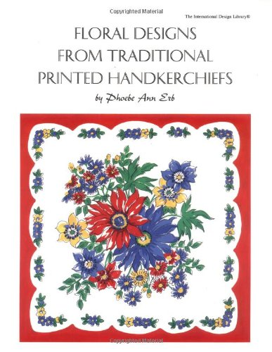 9780880451413: Floral Designs from Traditional Printed Handkerchiefs