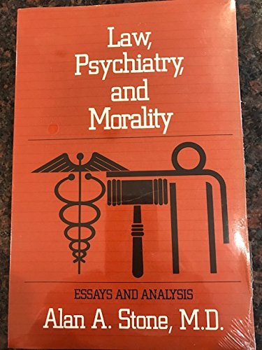 law psychiatry and morality essays and analysis 9780880480383 law psychiatry and morality essays and analysis