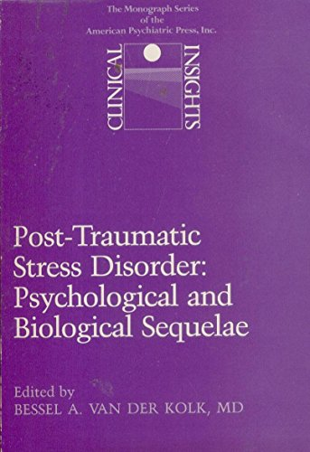 Post-Traumatic Stress Disorder : Psychological and Biological: Bessel van der