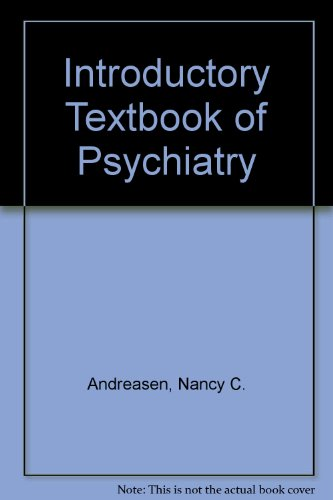 Introductory Textbook of Psychiatry: Andreasen, Nancy C. and Black, Donald W. (MD's)