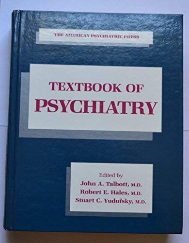 American Psychiatric Press Textbook of Psychiatry: Robert E. Hales;