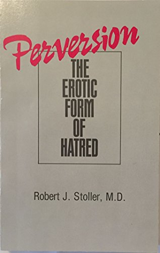 9780880482622: Perversion: The Erotic Form of Hatred