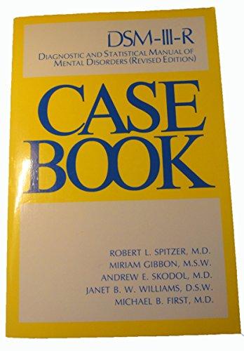 Case Book: DSM-III-R Diagnostic and Statistical Manual: Robert L. Spitzer,