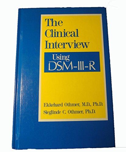 The Clinical Interview Using Dsm-Iii-R: Othmer, Ekkehard; Othmer, Sieglinde C.