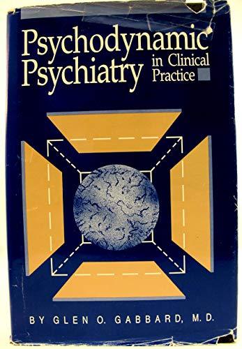 9780880483179: Psychodynamic Psychiatry in Clinical Practice