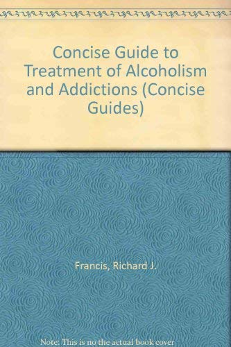 9780880483261: Concise Guide to Treatment of Alcoholism and Addictions (Concise Guides)