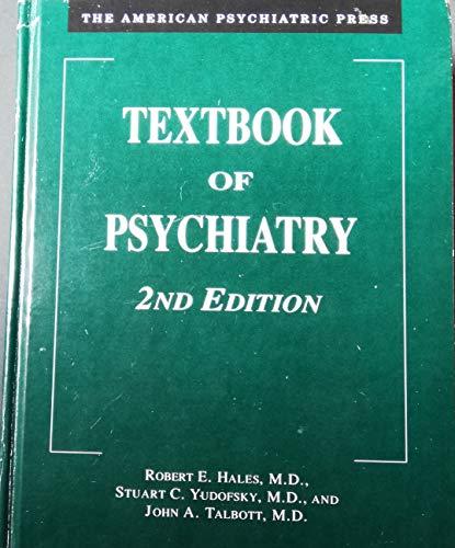 The American Psychiatric Press Textbook of Psychiatry: Robert E. Hales;