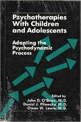 Psychotherapies With Children and Adolescents: Adapting the: John D., M.D.