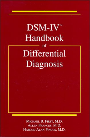 Dsm-IV Handbook of Differential Diagnosis: Michael B. First,