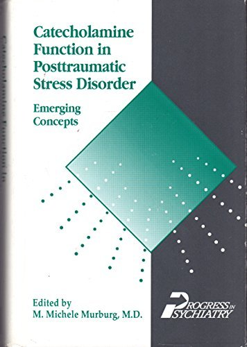 9780880484732: Catecholamine Function in Posttraumatic Stress Disorder: Emerging Concepts (Progress in Psychiatry)
