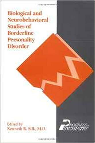 9780880484800: Biological and Neurobehavioral Studies of Borderline Personality Disorder (Progress in Psychiatry)