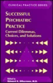 9780880484862: Successful Psychiatric Practice: Current Dilemmas, Choices and Solutions