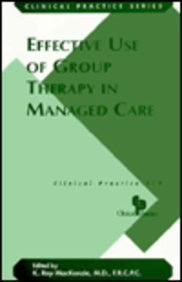 Effective Use of Group Therapy in Managed Care (Clinical Practice, No 29): K. Mackenzie