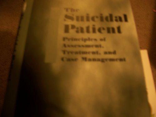 9780880485548: Suicidal Patient: Principles of Assessment, Treatment, and Case Management